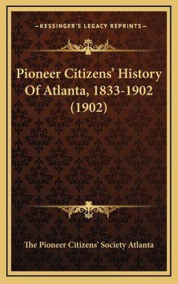 Pioneer Citizens' History Of Atlanta, 1833-1902 (1902)