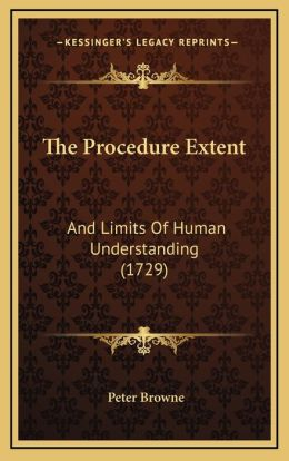 The Procedure Extent: And Limits Of Human Understanding (1729)