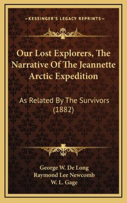 Our Lost Explorers, The Narrative Of The Jeannette Arctic Expedition: As Related By The Survivors (1882)