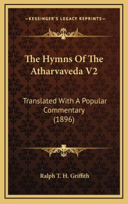 The Hymns Of The Atharvaveda V2: Translated With A Popular Commentary (1896)