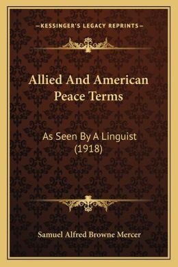 Allied And American Peace Terms: As Seen By A Linguist (1918)