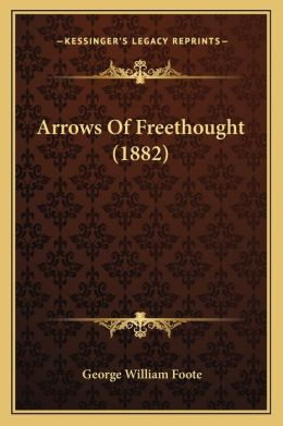 Arrows Of Freethought (1882)