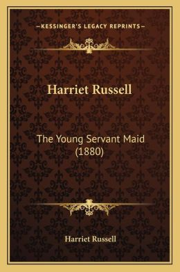 Harriet Russell: The Young Servant Maid (1880)