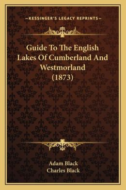 Guide To The English Lakes Of Cumberland And Westmorland (1873)