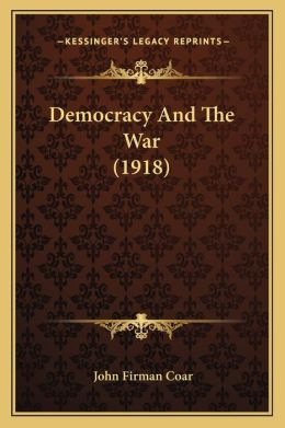Democracy and the War (1918)