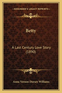 Betty: A Last Century Love Story (1890)