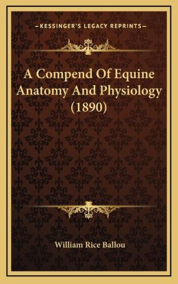 A Compend of Equine Anatomy and Physiology (1890)