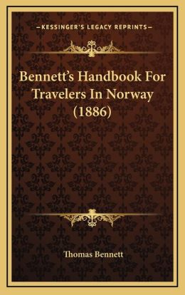 Bennett s Handbook For Travelers In Norway (1886)