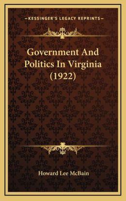 Government And Politics In Virginia (1922)