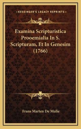 Examina Scripturistica Prooemialia In S. Scripturam, Et In Genesim (1766)