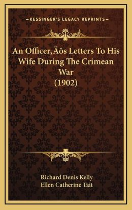An Officera Acentsacentsa A-Acentsa Acentss Letters to His Wife During the Crimean War (1902)