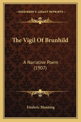 The Vigil Of Brunhild: A Narrative Poem (1907)