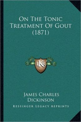 On The Tonic Treatment Of Gout (1871)