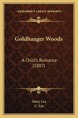 Goldhanger Woods: A Childacentsa -A Centss Romance (1887)