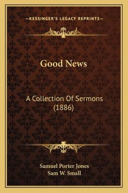 Good News: A Collection of Sermons (1886)