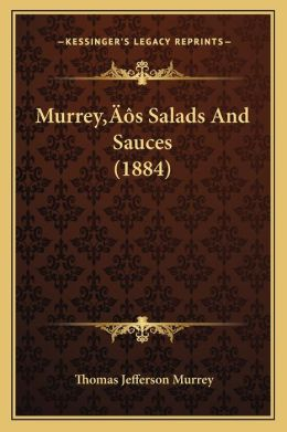 Murrey s Salads And Sauces (1884)