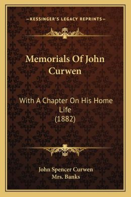 Memorials Of John Curwen: With A Chapter On His Home Life (1882)