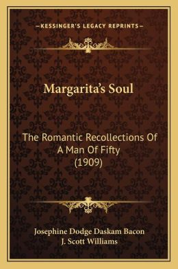 Margarita's Soul: The Romantic Recollections Of A Man Of Fifty (1909)