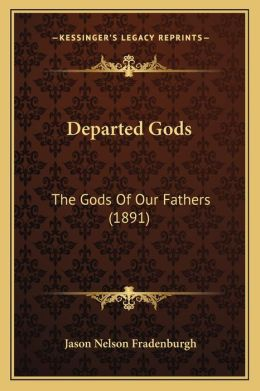 Departed Gods: The Gods Of Our Fathers (1891)