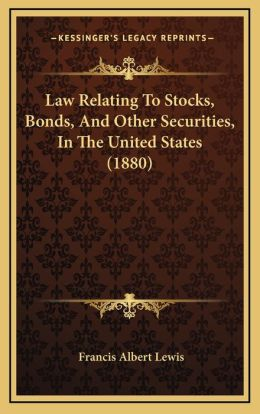Law Relating to Stocks, Bonds, and Other Securities, in the United States (1880)