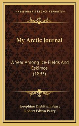 My Arctic Journal: A Year Among Ice-Fields and Eskimos (1893)
