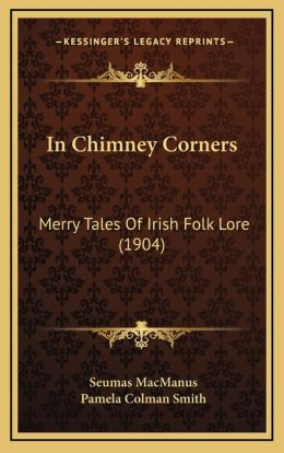 In Chimney Corners: Merry Tales of Irish Folk Lore (1904)