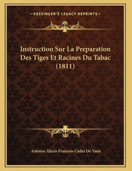Instruction Sur La Preparation Des Tiges Et Racines Du Tabac (1811)