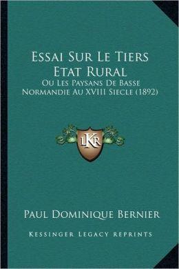 Essai Sur Le Tiers Etat Rural: Ou Les Paysans de Basse Normandie Au XVIII Siecle (1892)