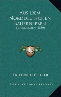 Aus Dem Norddeutschen Bauernleben: Schildereien (1880)