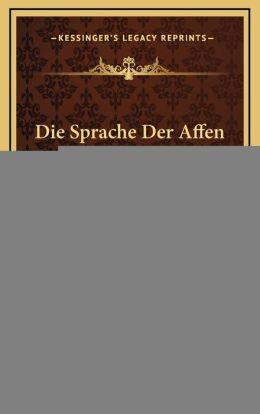 Die Sprache Der Affen: The Speech of Monkeys (1905)