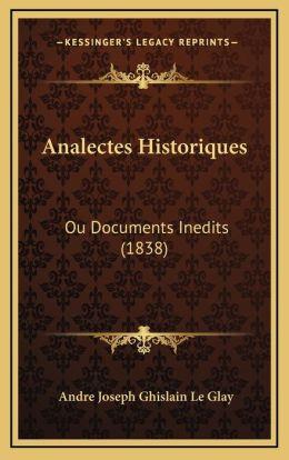 Analectes Historiques: Ou Documents Inedits (1838)