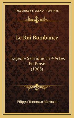 Le Roi Bombance: Tragedie Satirique En 4 Actes, En Prose (1905)
