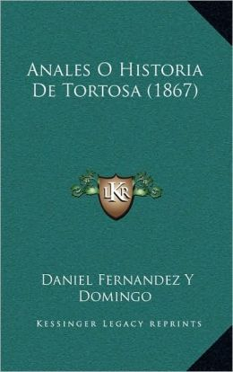 Anales O Historia De Tortosa (1867)