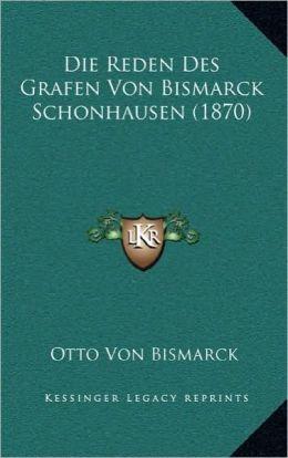 Die Reden Des Grafen Von Bismarck Schonhausen (1870)
