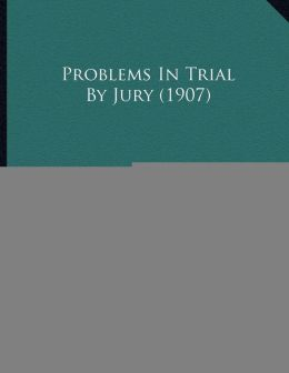 Problems In Trial By Jury (1907)