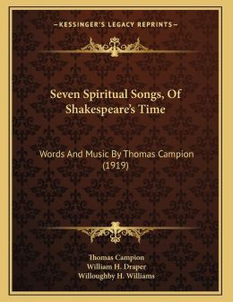 Seven Spiritual Songs, Of Shakespeare's Time