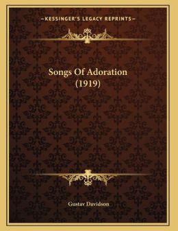 Songs Of Adoration (1919)