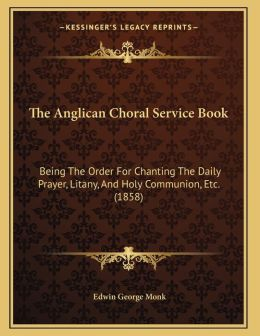 The Anglican Choral Service Book