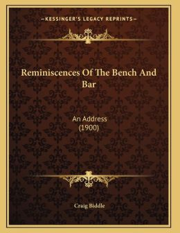 Reminiscences Of The Bench And Bar