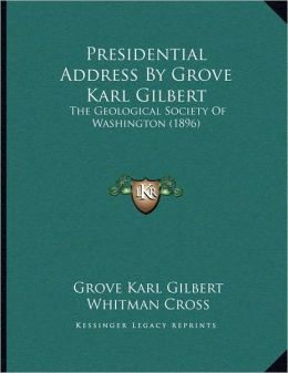 Presidential Address By Grove Karl Gilbert