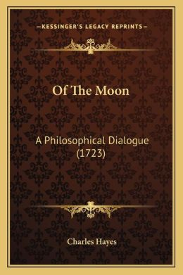 Of the Moon: A Philosophical Dialogue (1723)