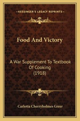 Food and Victory: A War Supplement to Textbook of Cooking (1918)