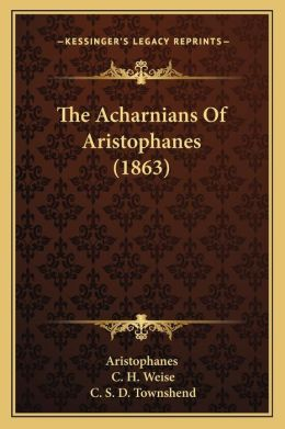 The Acharnians Of Aristophanes (1863)