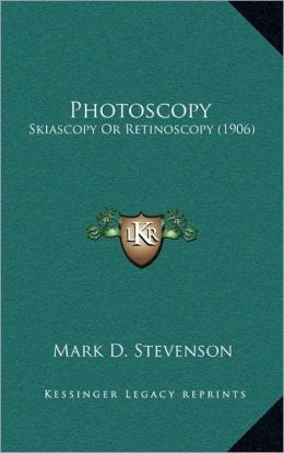 Photoscopy: Skiascopy Or Retinoscopy (1906)