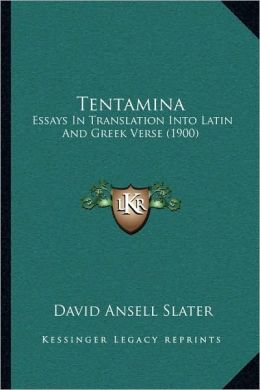 Tentamina: Essays in Translation Into Latin and Greek Verse (1900)