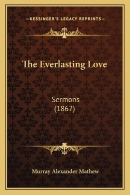 The Everlasting Love: Sermons (1867)