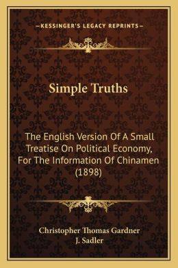 Simple Truths: The English Version of a Small Treatise on Political Economy, for the Information of Chinamen (1898)