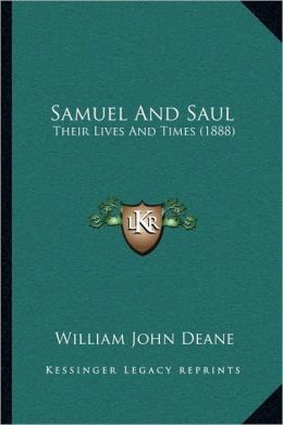 Samuel and Saul: Their Lives and Times (1888)