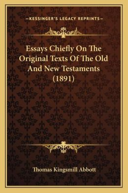 Essays Chiefly on the Original Texts of the Old and New Testaments (1891)