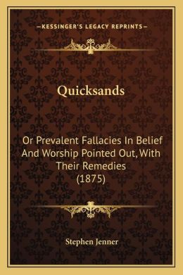 Quicksands: Or Prevalent Fallacies In Belief And Worship Pointed Out, With Their Remedies (1875)